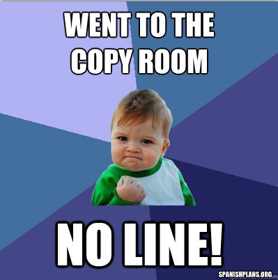 no-line-in-copy-room-teacher-meme
